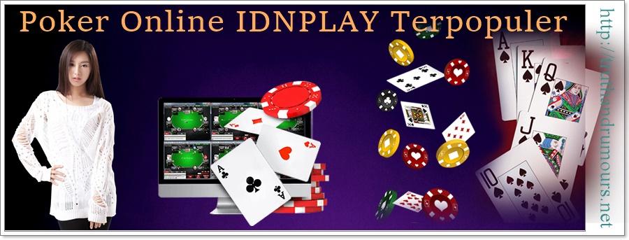 poker online idnplay terpopuler